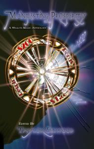 Manifesting Prosperity, edited by Taylor Ellwood