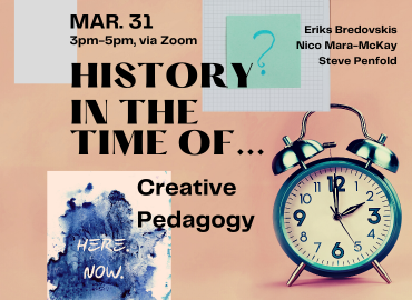 History in the Time of Creative Pedagogy
